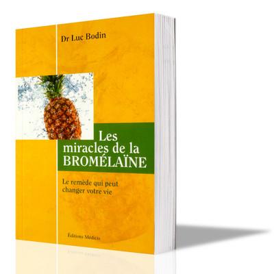 Les Miracles De La Bromélaïne, Dr Luc Bodin